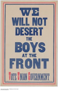 A 1917 federal election poster, urging voters to vote for a Union Government to support Canadian troops fighting in World War I [Source: vimyridgehistory.com]